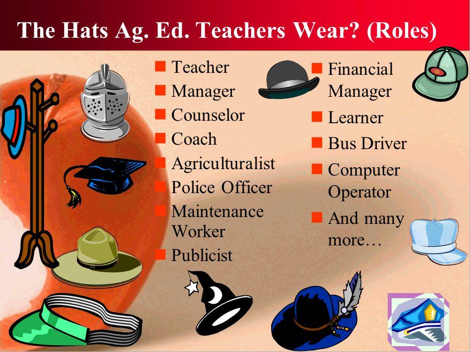 The Hats Ag. Ed. Teachers Wear.