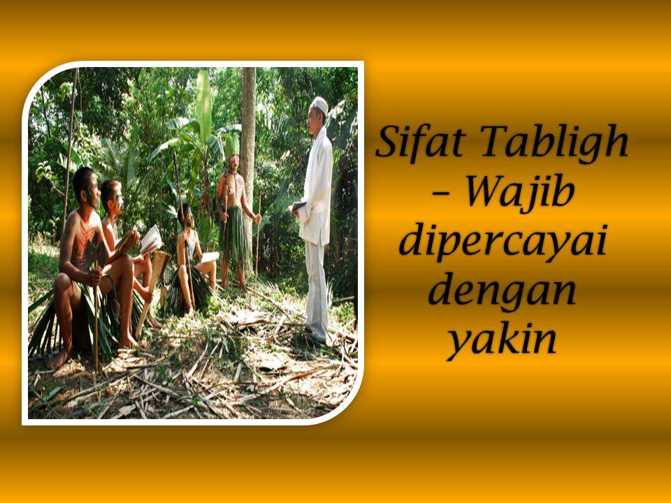 Sifat Tabligh – Wajib dipercayai dengan yakin