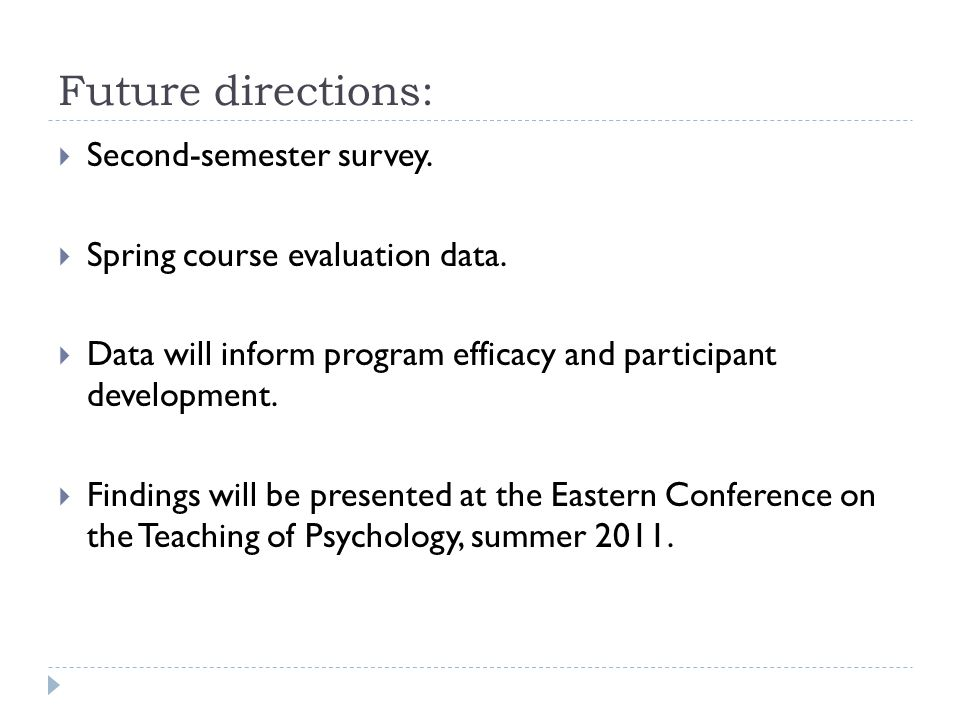 Future directions:  Second-semester survey.  Spring course evaluation data.
