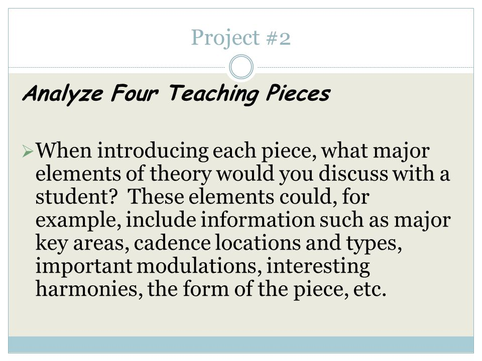 Project #2 Analyze Four Teaching Pieces  When introducing each of the teaching pieces to a student, what would you discuss concerning the historical