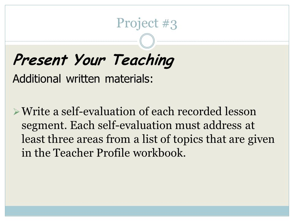 Project #3 Present Your Teaching Additional written materials:  Give a list of the materials used in all the recorded lessons.