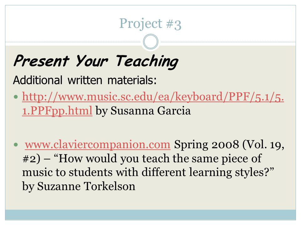 Project #3 Present Your Teaching Additional written materials:  Discuss the student's learning modality and how you adapt the lessons to this student
