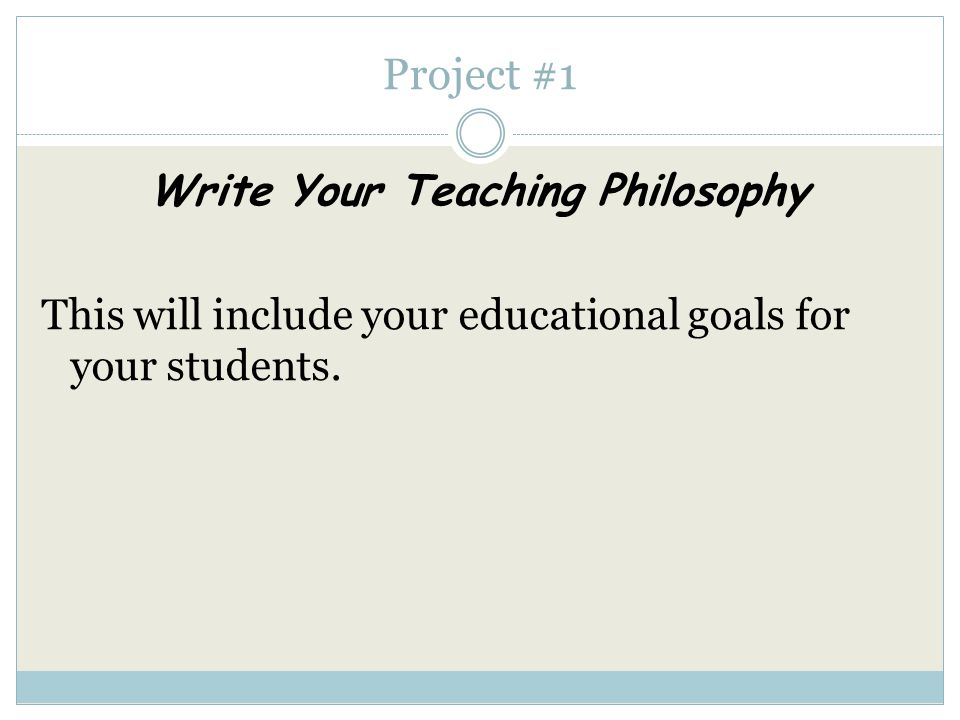 Project #3 Present Your Teaching We strongly recommend that you begin test recording lessons for four or more weeks before you begin this project.