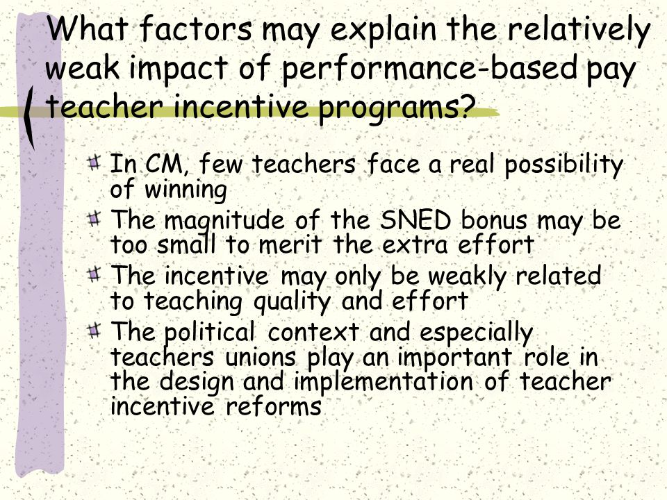 What factors may explain the relatively weak impact of performance-based pay teacher incentive programs.