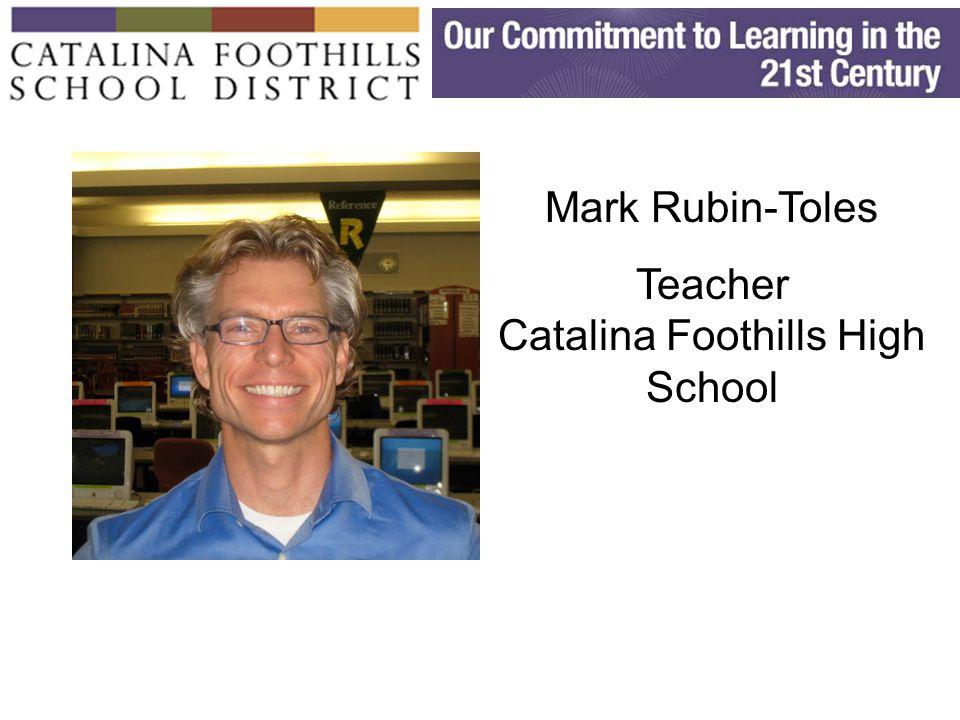 Mark Rubin-Toles Teacher Catalina Foothills High School