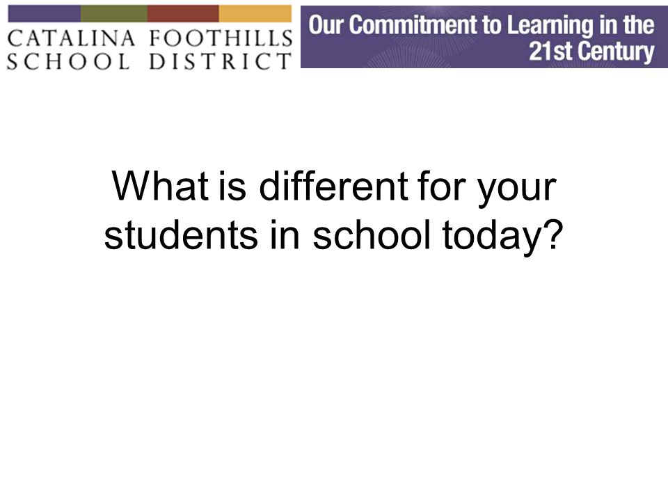 What is different for your students in school today?