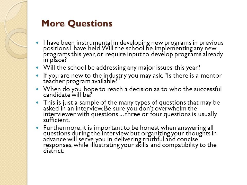 More Questions I have been instrumental in developing new programs in previous positions I have held. Will the school be implementing any new programs