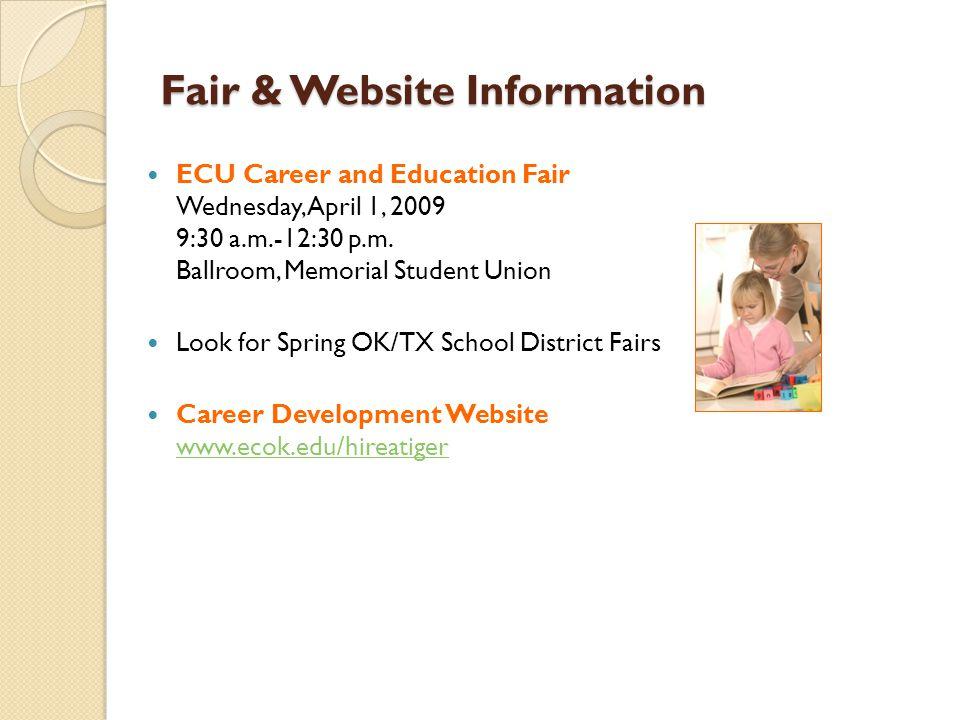 Fair & Website Information ECU Career and Education Fair Wednesday, April 1, 2009 9:30 a.m.-12:30 p.m. Ballroom, Memorial Student Union Look for Sprin