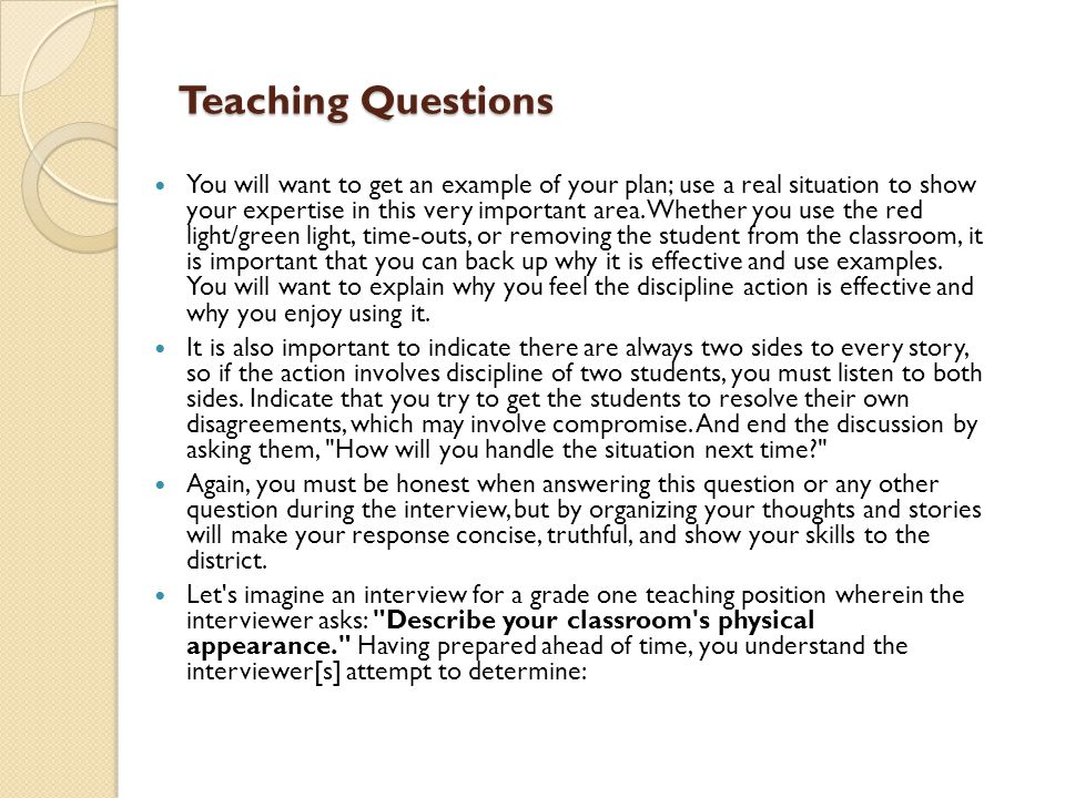 Teaching Questions You will want to get an example of your plan; use a real situation to show your expertise in this very important area. Whether you