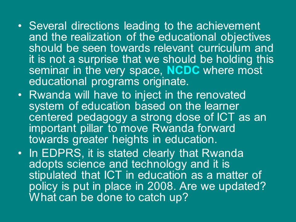 Several directions leading to the achievement and the realization of the educational objectives should be seen towards relevant curriculum and it is n
