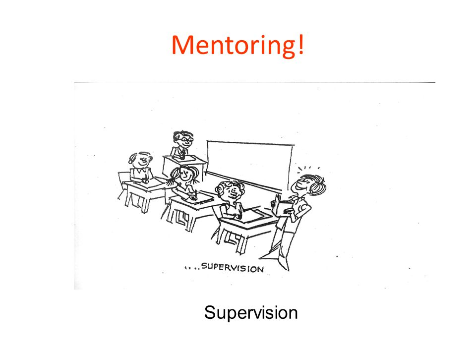 Mentoring! Supervision