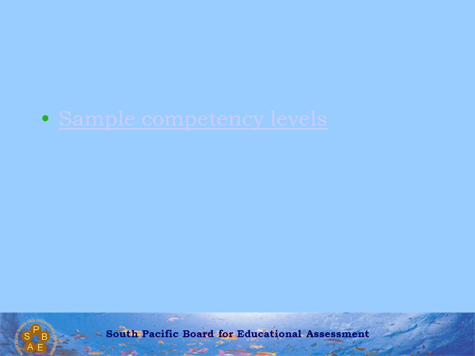 South Pacific Board for Educational Assessment Sample competency levels