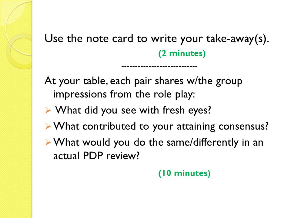 Use the note card to write your take-away(s). (2 minutes) ---------------------------- At your table, each pair shares w/the group impressions from th