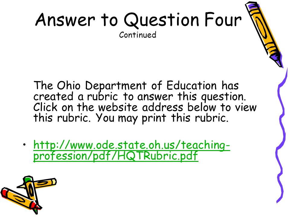 Answer to Question Four Continued The Ohio Department of Education has created a rubric to answer this question.