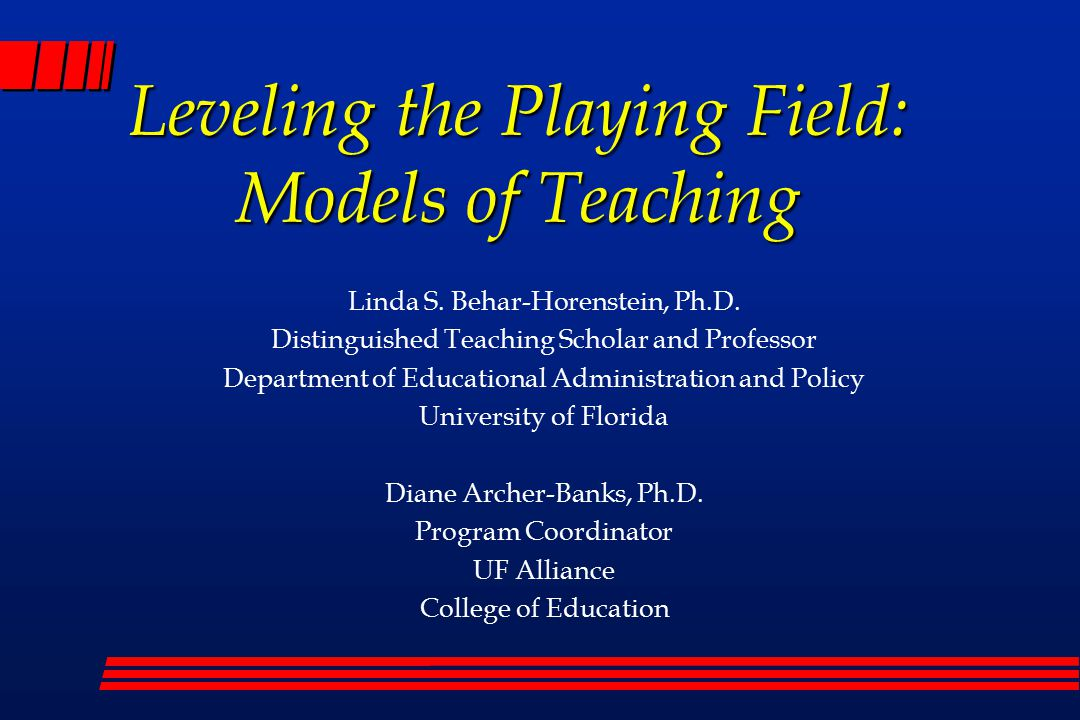 Leveling the Playing Field: Models of Teaching Linda S.