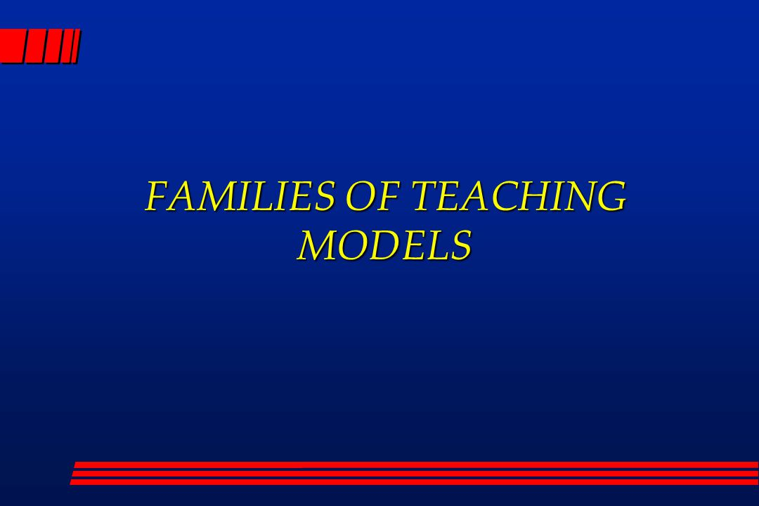 FAMILIES OF TEACHING MODELS
