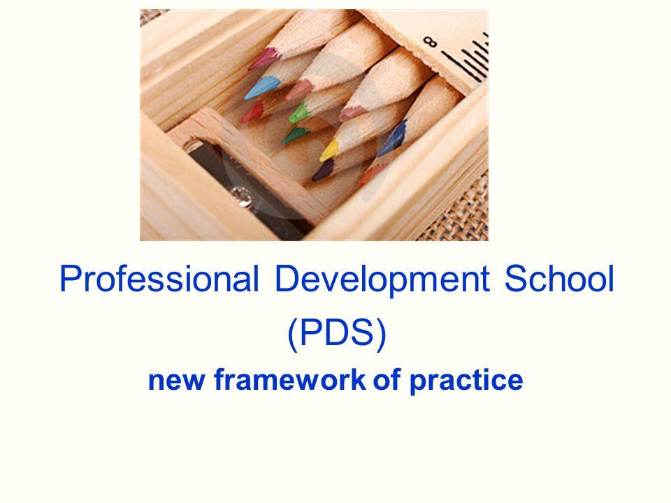 Professional Development School (PDS) new framework of practice