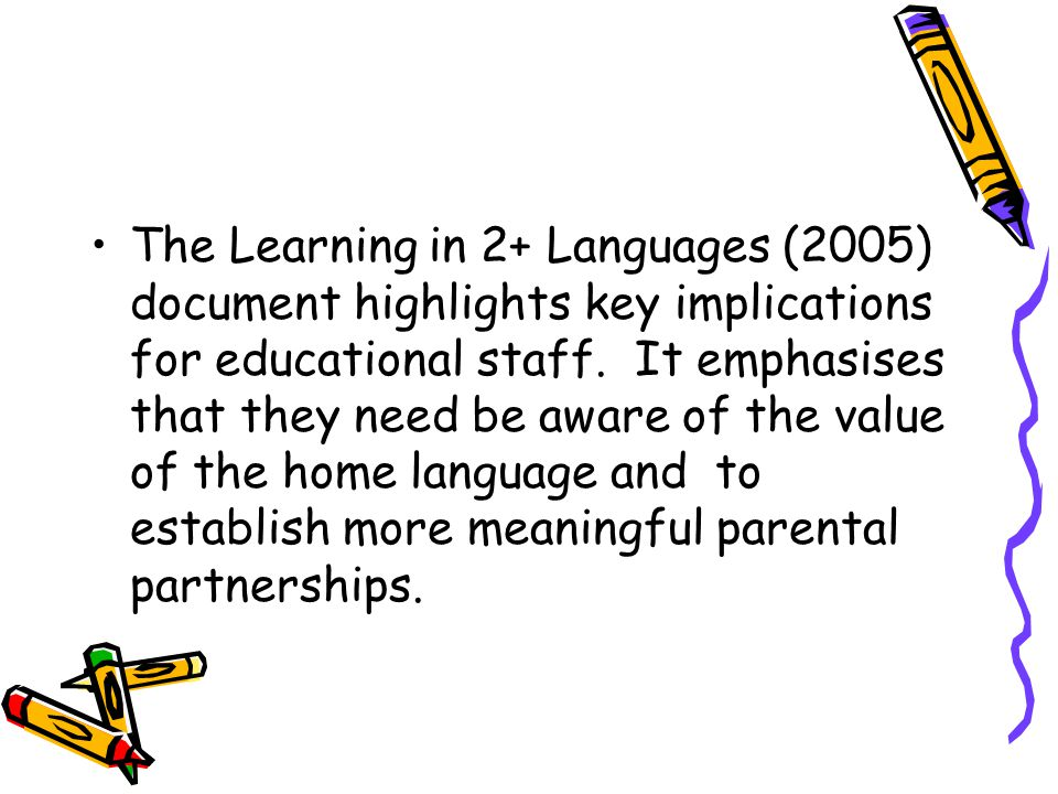 The Learning in 2+ Languages (2005) document highlights key implications for educational staff.