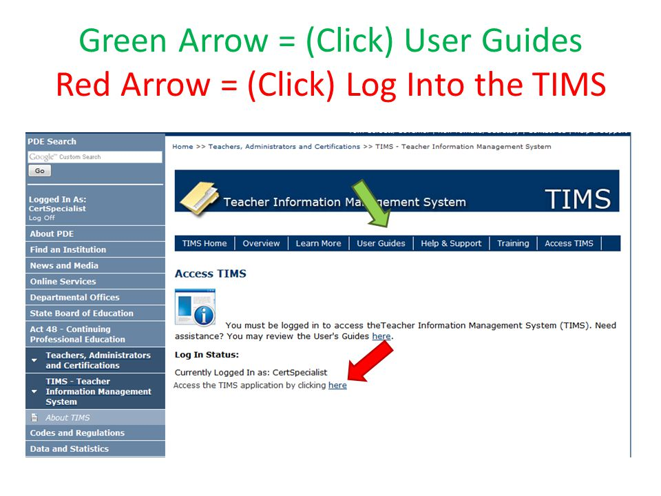 Green Arrow = (Click) User Guides Red Arrow = (Click) Log Into the TIMS