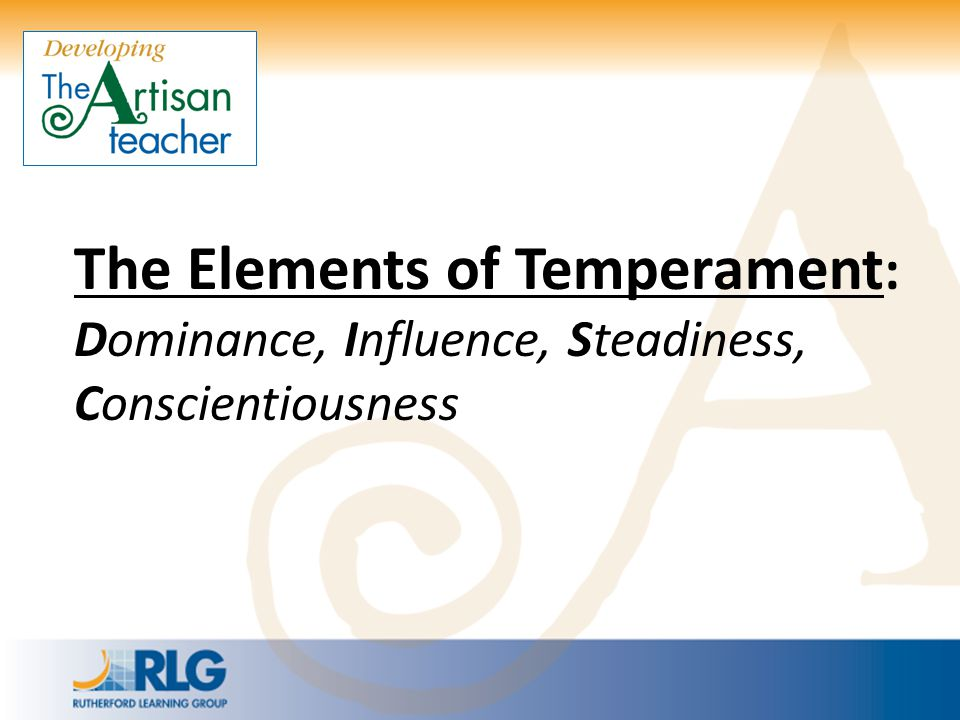 The Elements of Temperament : Dominance, Influence, Steadiness, Conscientiousness