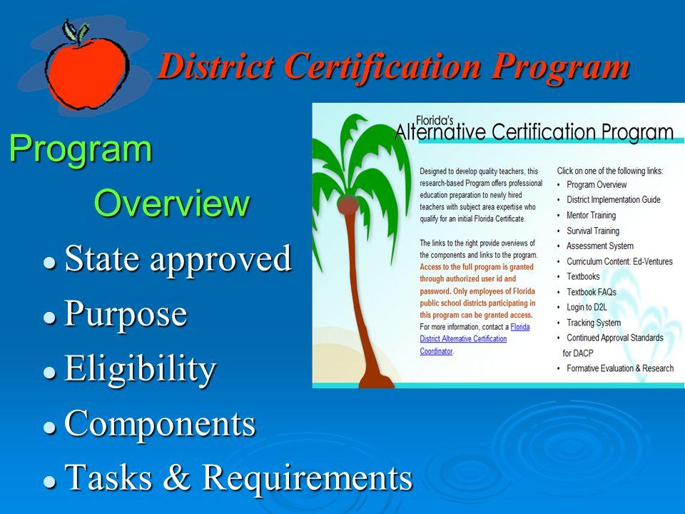 District Certification Program Program Overview Overview State approved State approved Purpose Purpose Eligibility Eligibility Components Components T