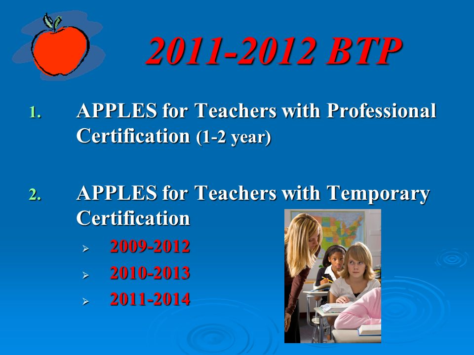 1.APPLES for Teachers with Professional Certification (1-2 year) 2.