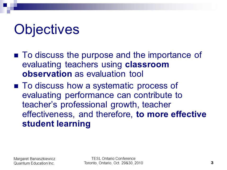TESL Ontario Conference Toronto, Ontario, Oct. 29&30, 2010 3 Margaret Banaszkiewicz Quantum Education Inc. Objectives To discuss the purpose and the i