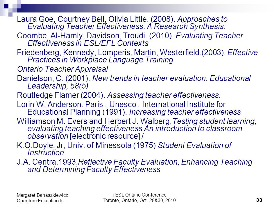 TESL Ontario Conference Toronto, Ontario, Oct. 29&30, 2010 33 Margaret Banaszkiewicz Quantum Education Inc. Laura Goe, Courtney Bell, Olivia Little. (