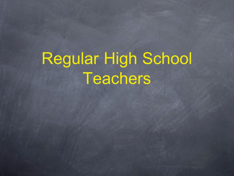 Regular High School Teachers
