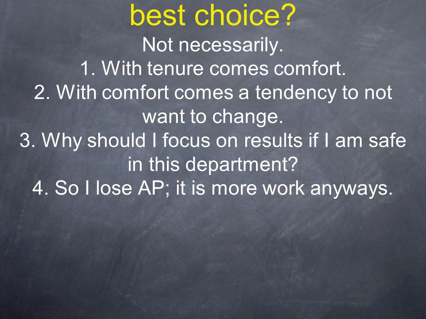 Are tenured teachers the best choice. Not necessarily.