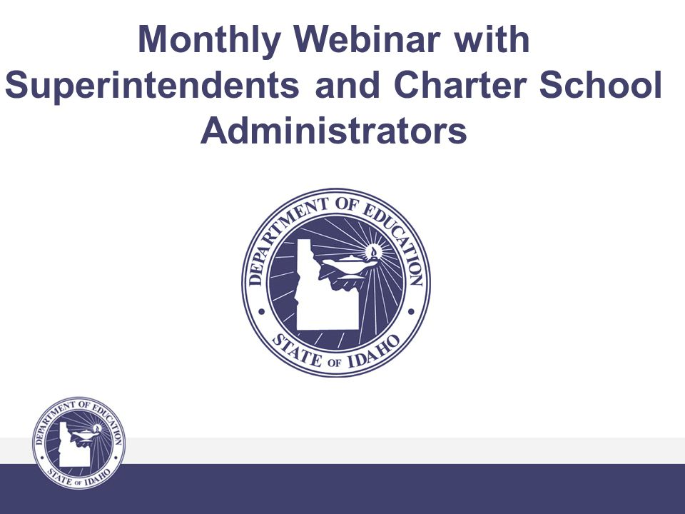 Monthly Webinar with Superintendents and Charter School Administrators