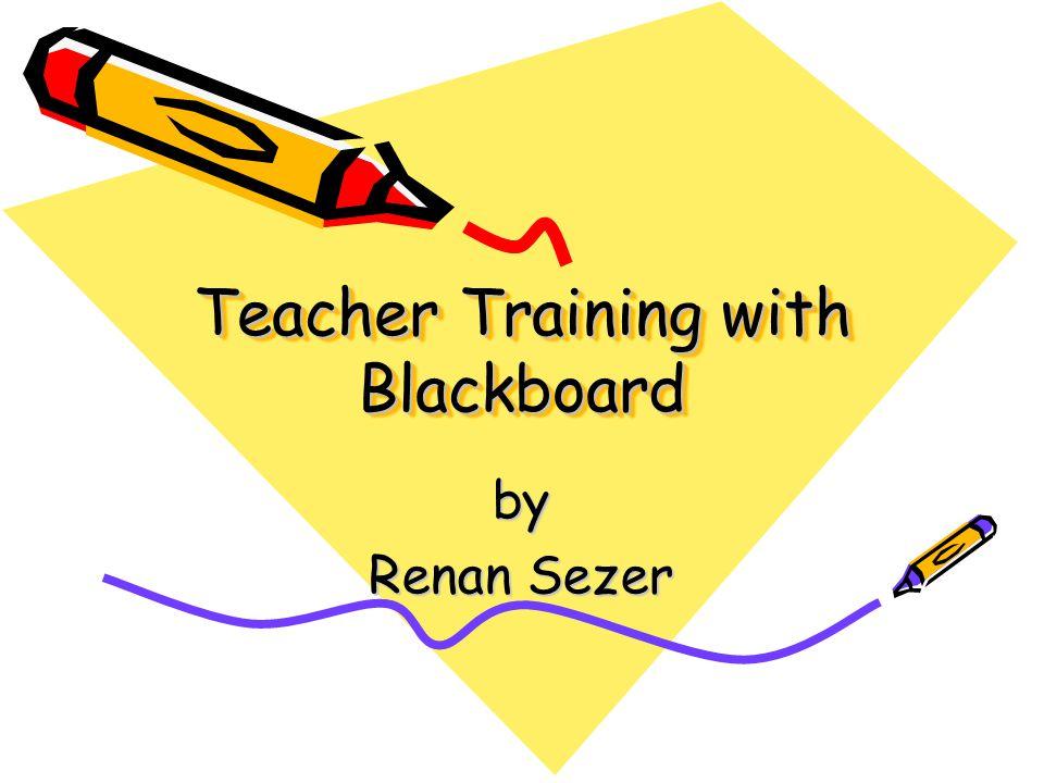 Teacher Training with Blackboard by Renan Sezer