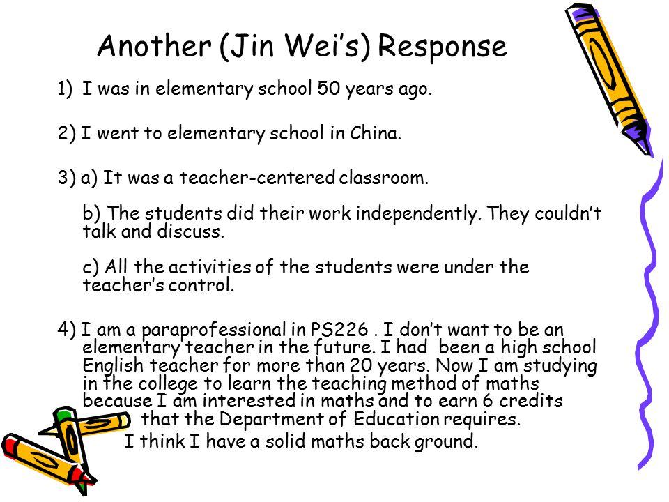 Another (Jin Wei's) Response 1)I was in elementary school 50 years ago.