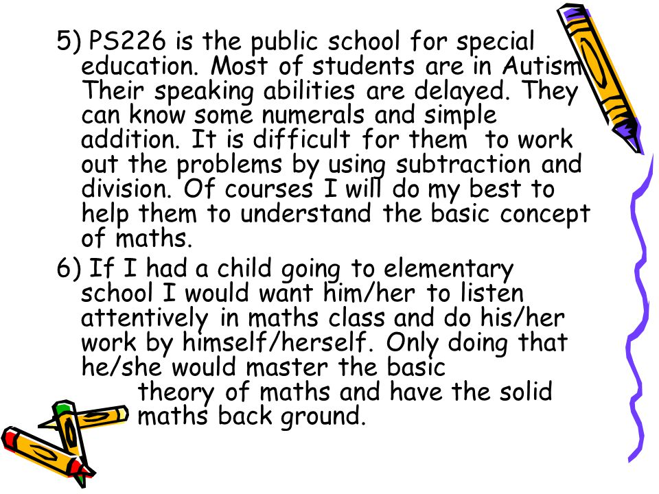 5) PS226 is the public school for special education.