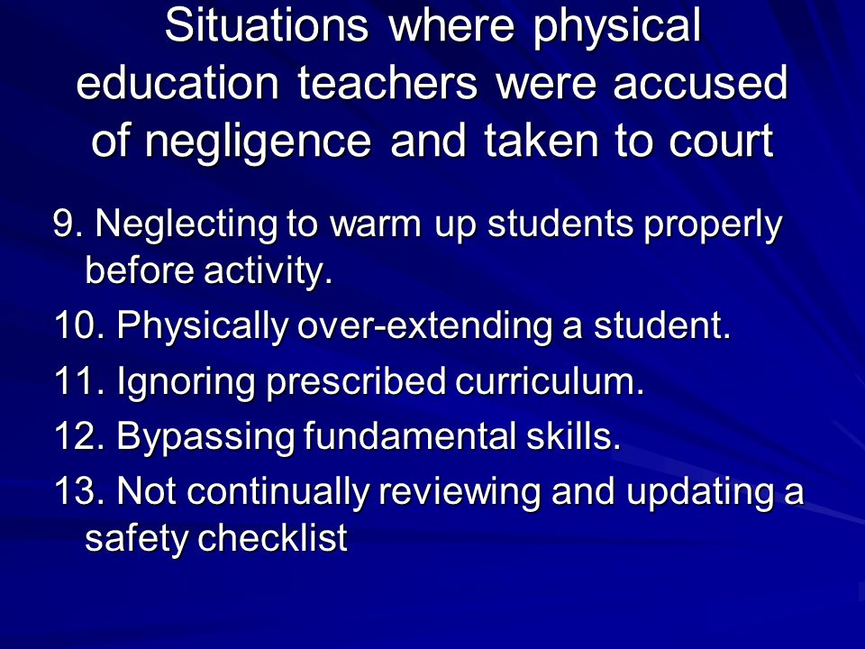 Situations where physical education teachers were accused of negligence and taken to court 9.