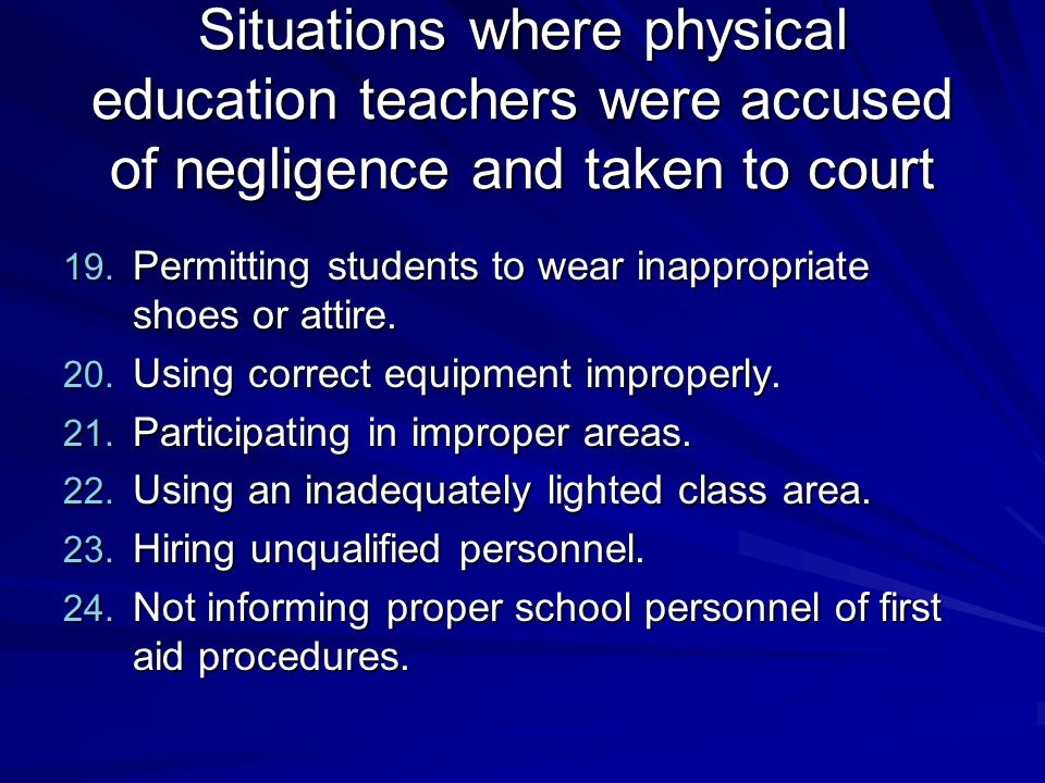 Situations where physical education teachers were accused of negligence and taken to court 19.