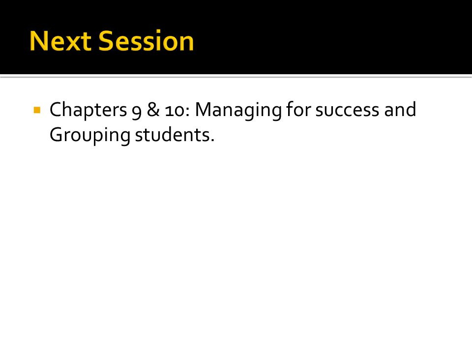  Chapters 9 & 10: Managing for success and Grouping students.