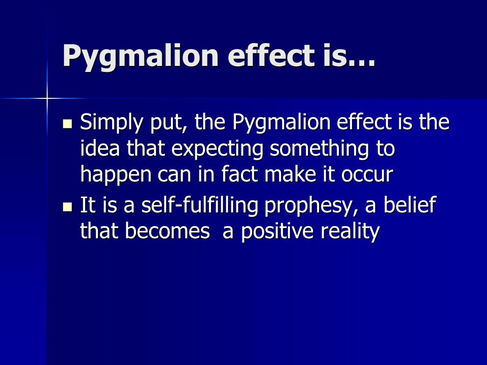 All of these factors have to do with the Pygmalion effect because the way that a teacher behaves does influence his or her students ad their subsequent behavior and learning.