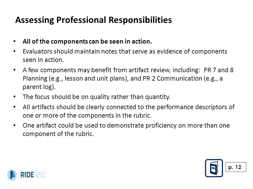 Assessing Professional Responsibilities All of the components can be seen in action. Evaluators should maintain notes that serve as evidence of compon