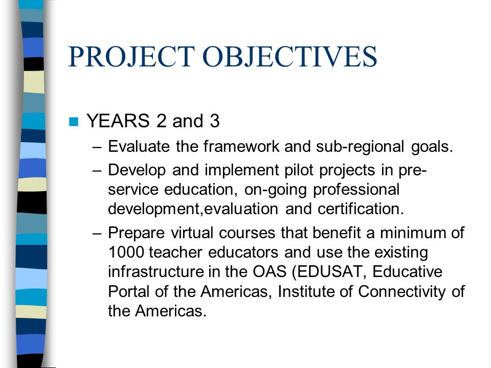 PROJECT OBJECTIVES YEARS 2 and 3 –Evaluate the framework and sub-regional goals.