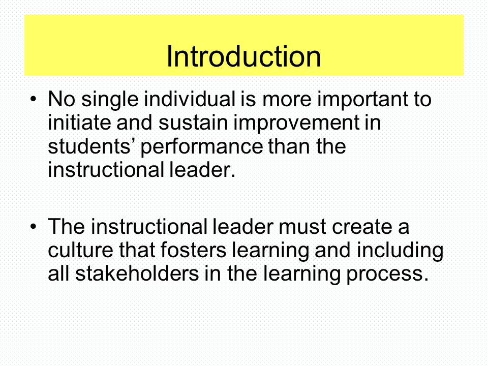 Instructional Leader Maintain high visibility, interact daily with teachers and students to establish and maintain rapport.