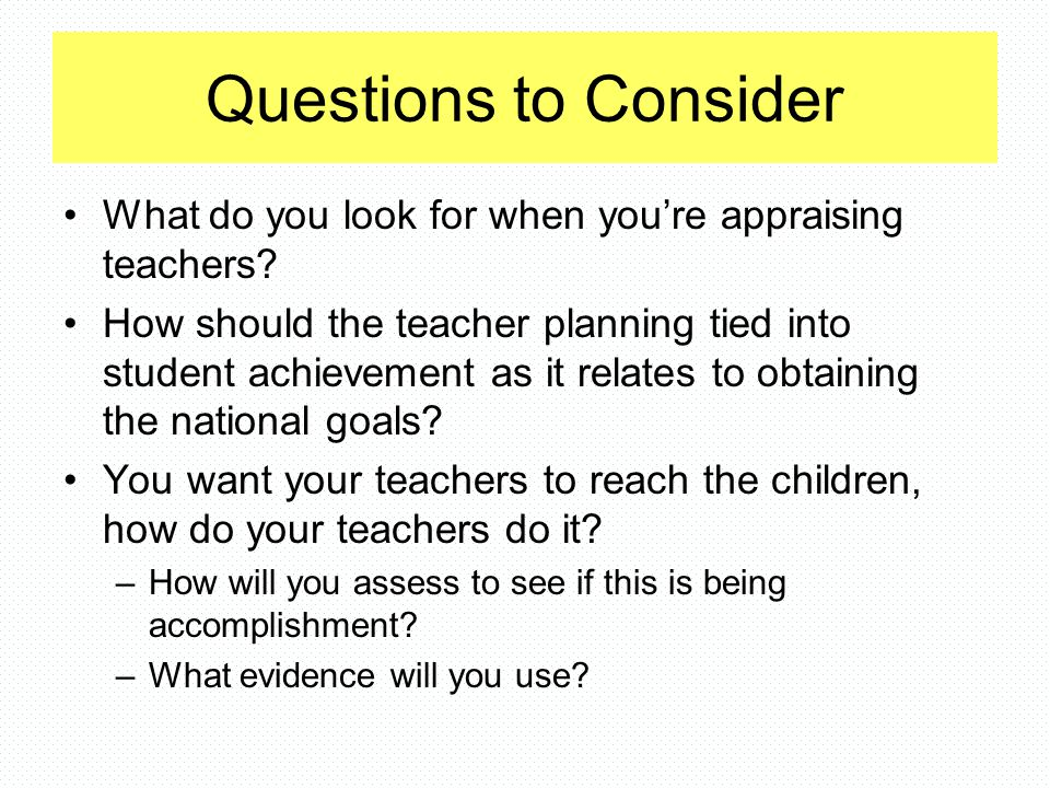 Teacher Appraisal The responsibility to evaluate teachers does NOT rest solely with their administrators.