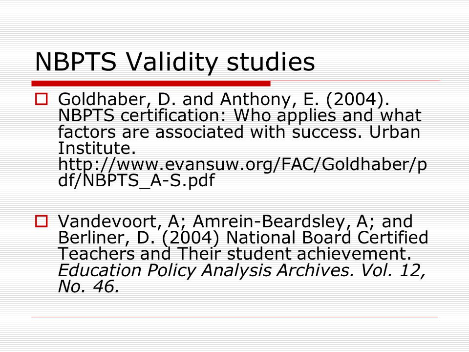 NBPTS Validity studies  Goldhaber, D. and Anthony, E.