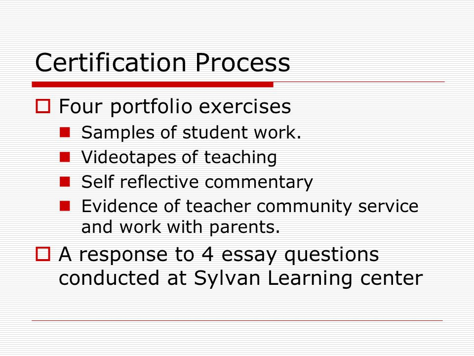 Certification Process  Four portfolio exercises Samples of student work.
