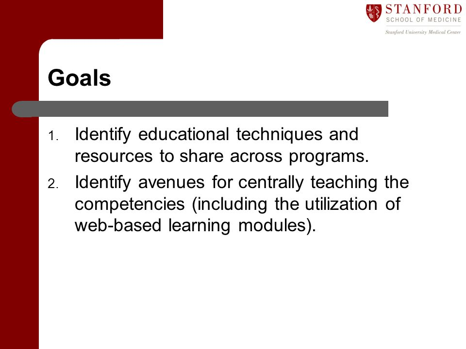 Goals 1.Identify educational techniques and resources to share across programs.