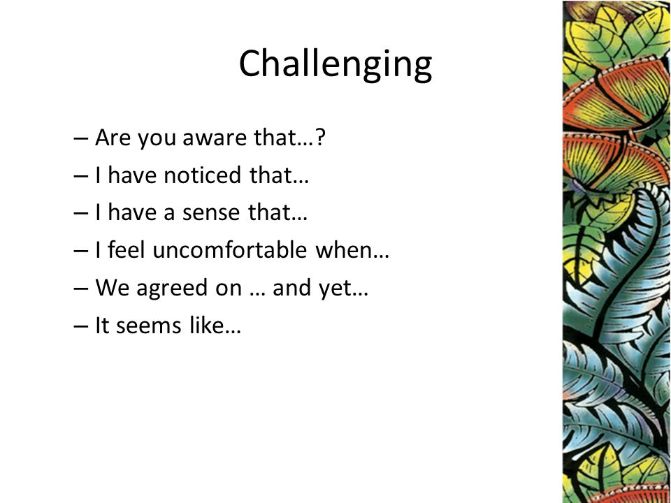 Challenging – Are you aware that….