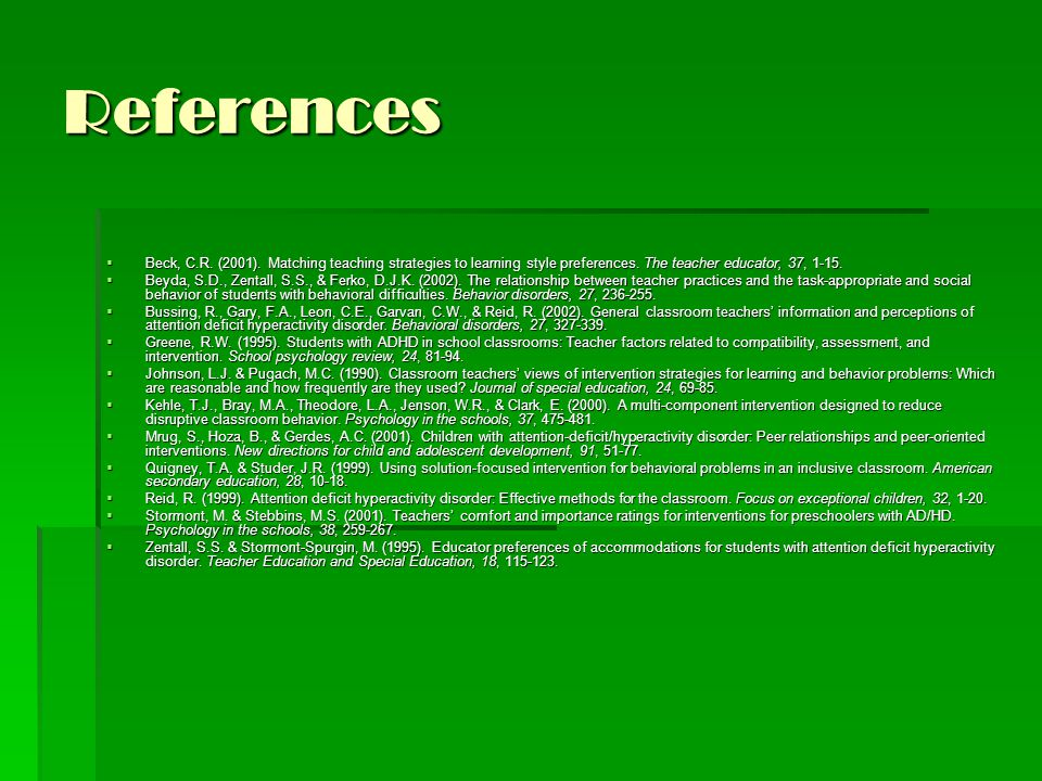 References  Beck, C.R. (2001). Matching teaching strategies to learning style preferences.