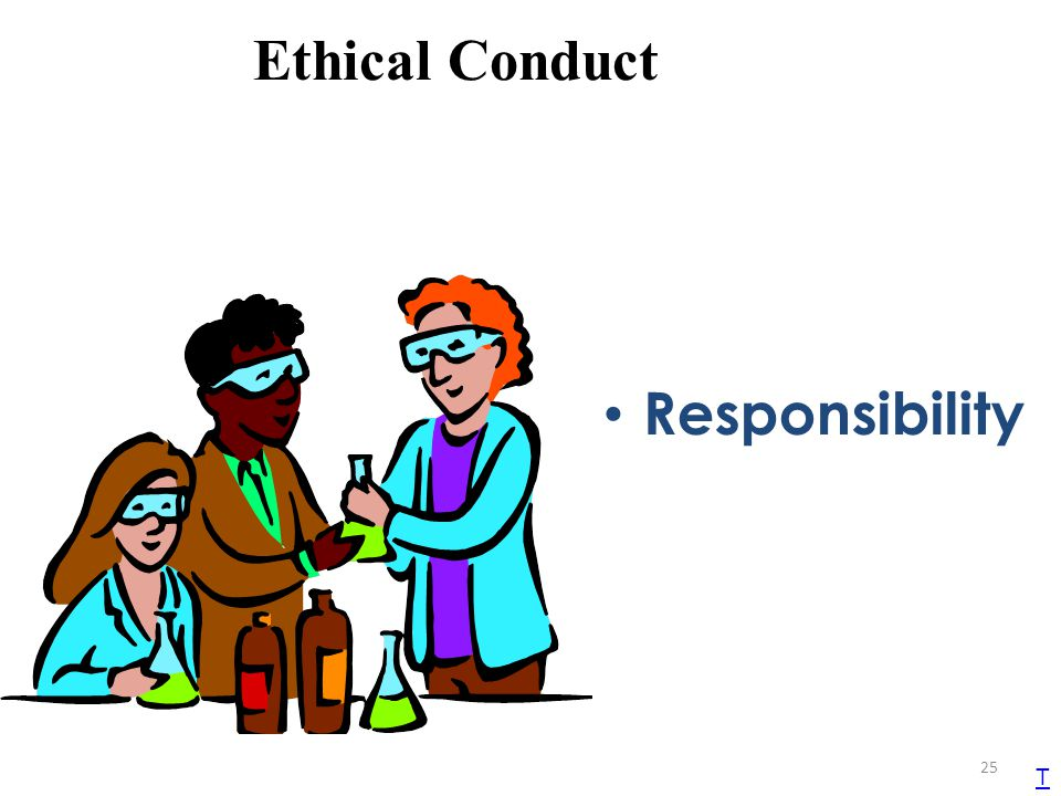 Ethical Conduct Responsibility T 25