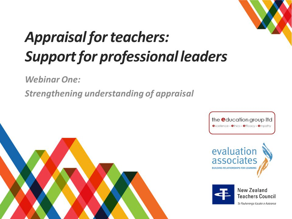 Appraisal for teachers: Support for professional leaders Webinar One: Strengthening understanding of appraisal