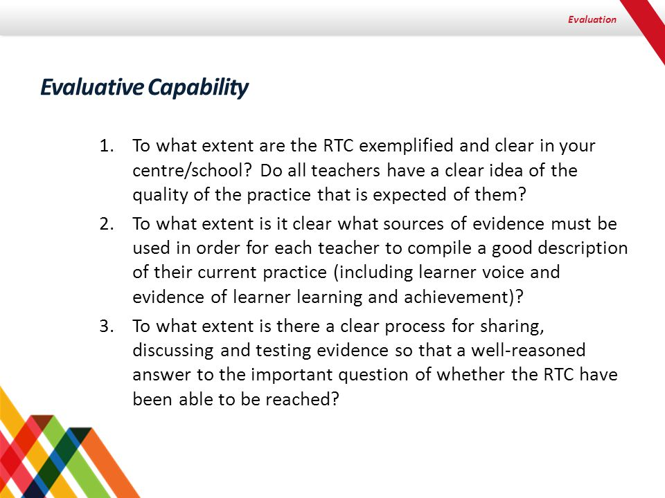 Evaluation 1.To what extent are the RTC exemplified and clear in your centre/school.